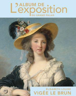 Téléchargez le livre :  Élisabeth Louise Vigée Le Brun : L'album de l'exposition