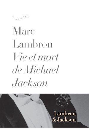 Téléchargez le livre :  Vie et mort de Michael Jackson