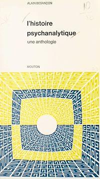 Télécharger le livre : L'histoire psychanalytique. Une anthologie