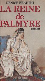 Télécharger le livre :  La Reine de Palmyre