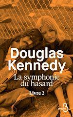 Télécharger le livre :  La Symphonie du hasard - Livre 2