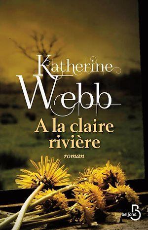 Téléchargez le livre :  A la claire rivière