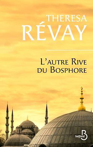 Téléchargez le livre :  L'autre rive du Bosphore
