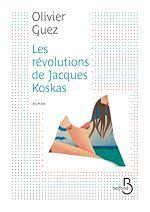 Télécharger le livre :  Les révolutions de Jacques Koskas