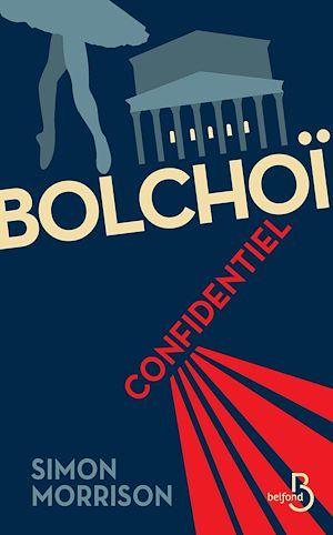 Téléchargez le livre :  Bolchoï confidentiel