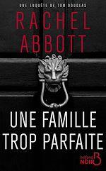 Télécharger le livre :  Une famille trop parfaite