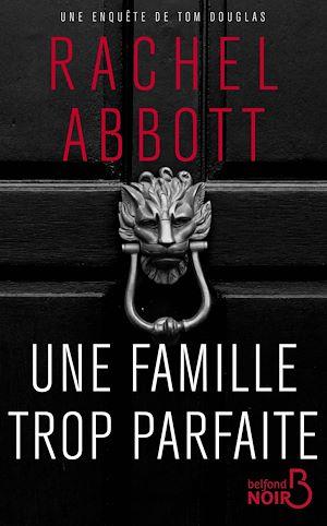 Téléchargez le livre :  Une famille trop parfaite