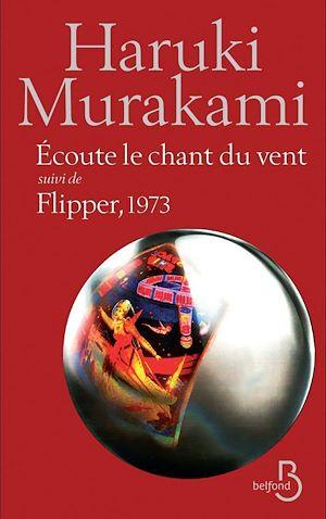 Téléchargez le livre :  Ecoute le chant du vent suivi de Flipper, 1973