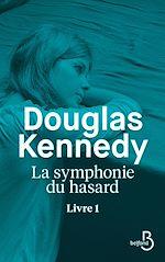 Télécharger le livre :  La Symphonie du hasard - Livre 1