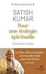 Télécharger le livre :  Pour une écologie spirituelle : La Terre, l'Âme, la Société, une nouvelle trinité pour notre temps