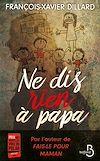Téléchargez le livre numérique:  Ne dis rien à papa