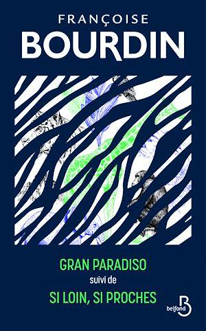 Téléchargez le livre :  Gran Paradiso et Si loin si poches - édition collector