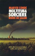 Télécharger le livre :  Moi, Tituba sorcière... Noire de Salem