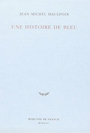 Téléchargez le livre :  Une histoire de bleu