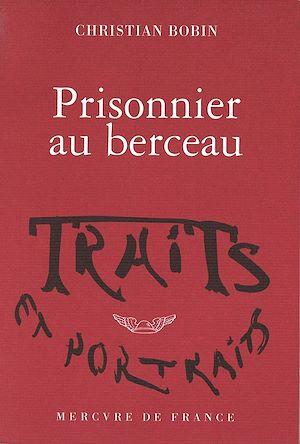 Téléchargez le livre :  Prisonnier au berceau