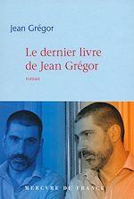 Télécharger le livre :  Le dernier livre de Jean Grégor