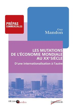 Téléchargez le livre :  Les mutations de l'économie mondiale au XXe siècle