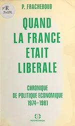 Télécharger cet ebook : Quand la France était libérale : chronique de politique économique, 1974-1981
