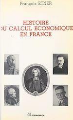 Télécharger le livre :  Histoire du calcul économique en France