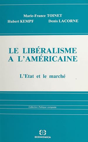 Téléchargez le livre :  Le libéralisme à l'américaine : l'État et le marché
