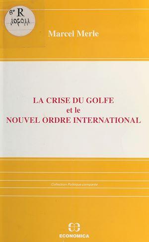 Téléchargez le livre :  La Crise du Golfe et le nouvel ordre international