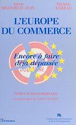 Télécharger le livre :  L'Europe du commerce : encore à faire, déjà dépassée
