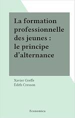Télécharger le livre :  La formation professionnelle des jeunes : le principe d'alternance