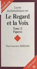 Télécharger cet ebook : Leçons psychanalytiques sur «Le Regard et la Voix» (2) : Figures, du symptôme à l'amour