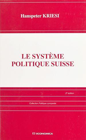 Téléchargez le livre :  Le système politique suisse
