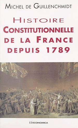 Téléchargez le livre :  Histoire constitutionnelle de la France depuis 1789
