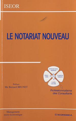 Téléchargez le livre :  Le notariat nouveau : professionnalisme des consultants