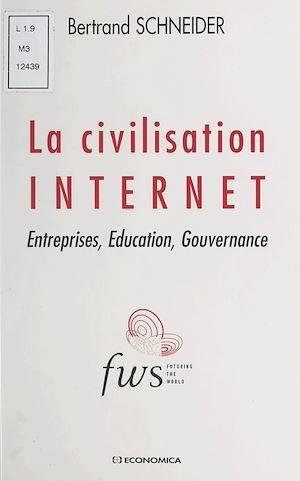 Téléchargez le livre :  La civilisation Internet : entreprises, éducation, gouvernance