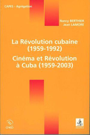 Téléchargez le livre :  La Révolution cubaine (1959-1992) / Cinéma et Révolution à Cuba (1959-2003)