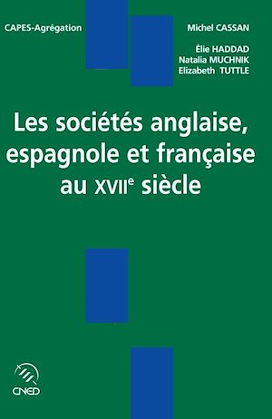 Téléchargez le livre :  Les sociétés anglaise, espagnole et française au XVIIe siècle