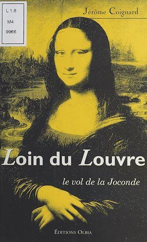 Téléchargez le livre :  Loin du Louvre : Le Vol de la Joconde