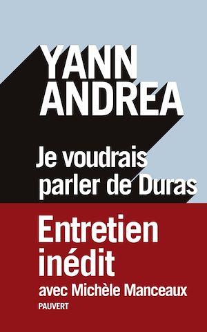 Téléchargez le livre :  Je voudrais parler de Duras