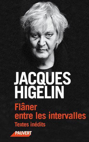Flâner entre les intervalles | Higelin, Jacques. Auteur