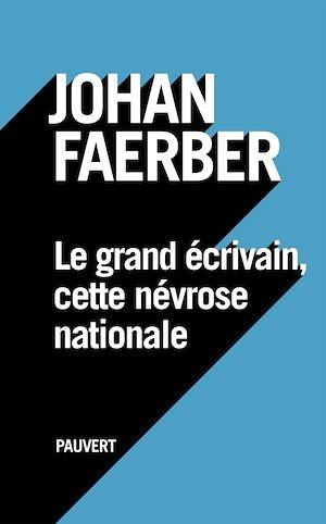 Téléchargez le livre :  Le grand écrivain, cette névrose nationale