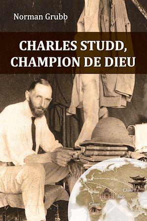 Téléchargez le livre :  Charles Studd, champion de Dieu