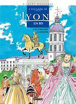 Télécharger cet ebook : L'Histoire de Lyon en BD - Tome 02