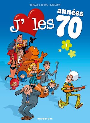 Téléchargez le livre :  J'aime les années 70 - Tome 01