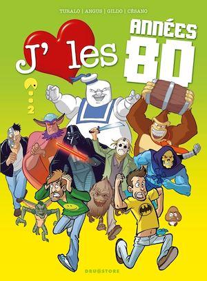 Téléchargez le livre :  J'aime les années 80 - Tome 02