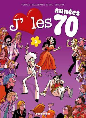 Téléchargez le livre :  J'aime les années 70 - Tome 02