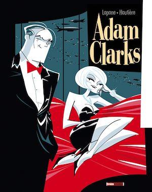 Téléchargez le livre :  Adam Clarks - Tome 01
