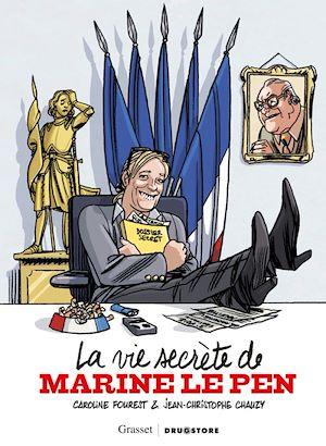 Téléchargez le livre :  La vie secrète de Marine Le Pen
