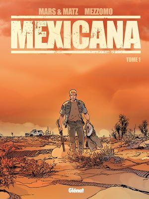Téléchargez le livre :  Mexicana - Tome 01