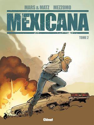 Téléchargez le livre :  Mexicana - Tome 02