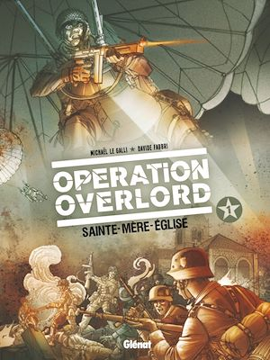 Téléchargez le livre :  Opération Overlord - Tome 01
