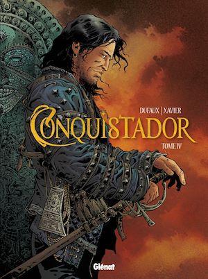 Téléchargez le livre :  Conquistador - Tome 04