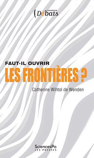 Téléchargez le livre :  Faut-il ouvrir les frontières ?